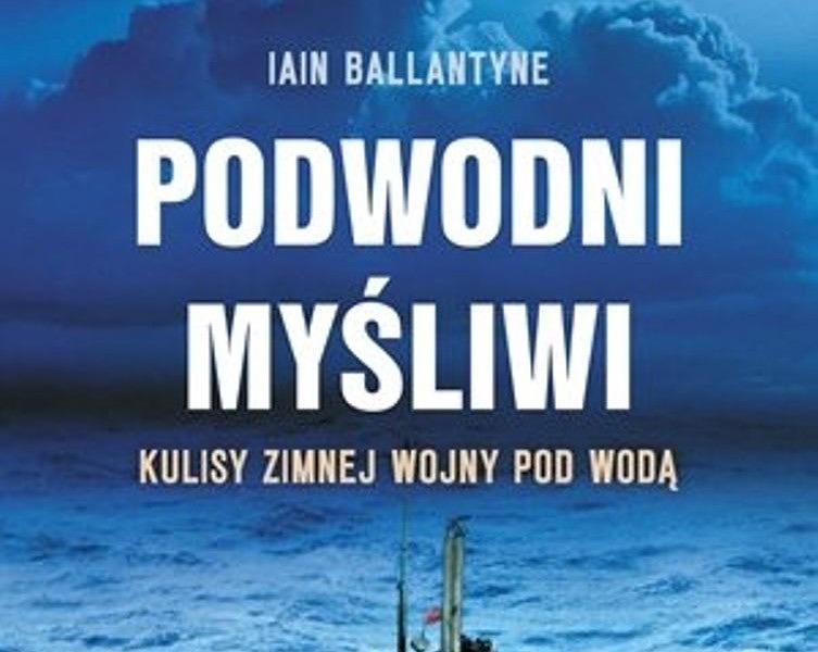 podwodni-mysliwi-kulisy-zimnej-wojny-pod-woda-b-iext43260106